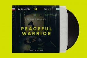 Музыка для брейкданса: Dj Chakitos & Rubick — Peaceful Warrior Bboy Mixtape